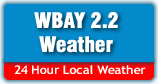 WBAY 2.2 - 24 hour local weather